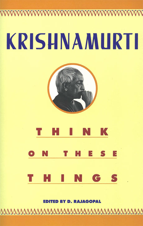 Front cover of J. Krishnamurti's book Think on these things