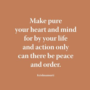Make pure your heart and mind for by your life