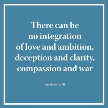 There can be no integration of love and ambition