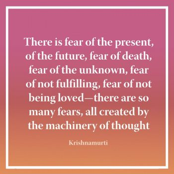 There is fear of the present