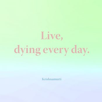 Live dying every day