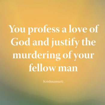 You profess a love of God