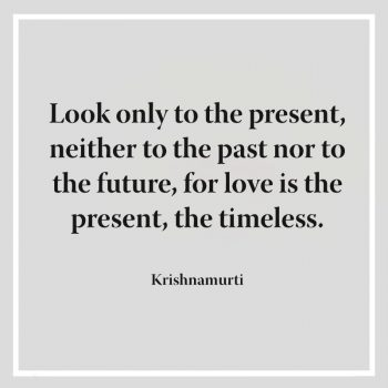 Look only to the present