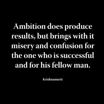 Ambition does produce results