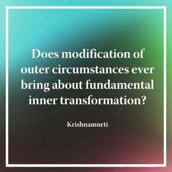 Does modification of outer circumstances