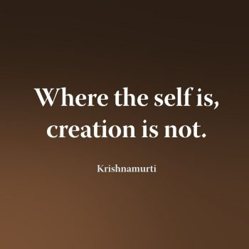 Where the self is creation is not