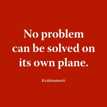 No problem can be solved on its own plane