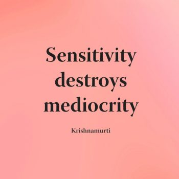 sensitivity destroys mediocrity