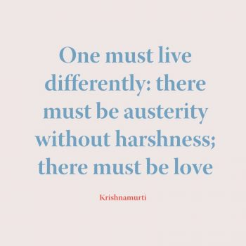 One must live differently