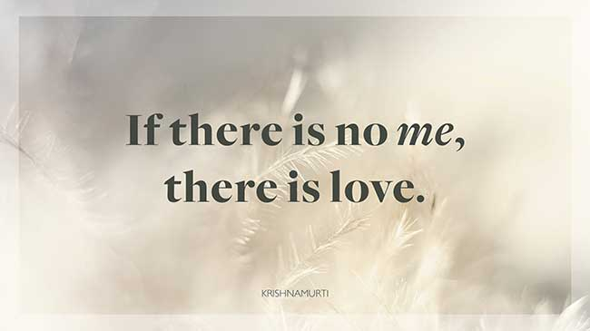 VIsual quote reading: If there is 'me', there is love